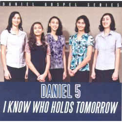 Daniel 5 - I know who holds tomorrow (CD)