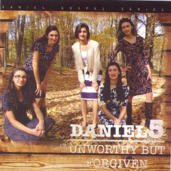 Daniel 5 - Unworthy but forgiven (CD)
